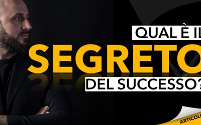 Qual è il segreto del successo? Preparati alla sfida