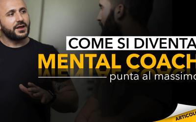 Come si diventa Mental Coach: punta al massimo