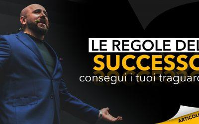 Le regole del successo | Consegui i tuoi traguardi