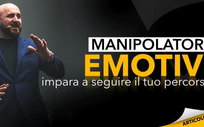 Manipolatori emotivi   Impara a seguire il tuo percorso