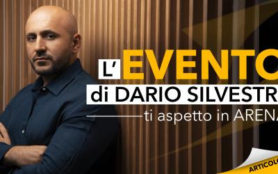 L'evento di Dario Silvestri | Ti aspetto in Arena