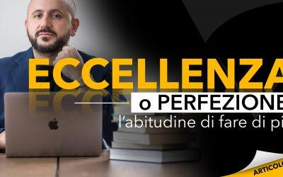 Eccellenza o perfezione | L'abitudine di fare di più