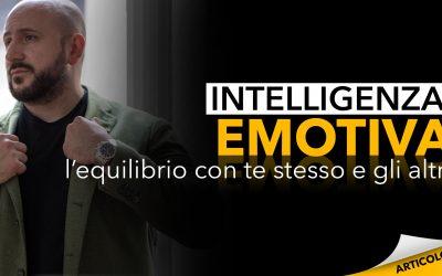 Intelligenza emotiva | L'equilibrio con te stesso e gli altri