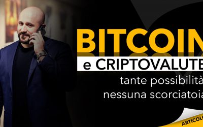 Bitcoin e criptovalute | Tante possibilità, nessuna scorciatoia