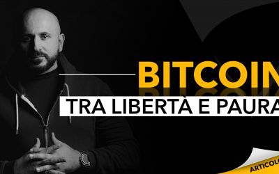 Bitcoin | Tra libertà e paura