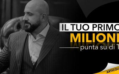 Il tuo primo milione | Punta su di te